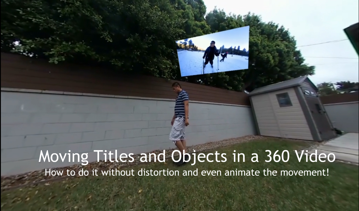 Technique: Move And Animate Titles And Other Objects Anywhere On Your 360  Video Or Photo  360 Rumors