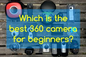 The best 360 camera for beginners
