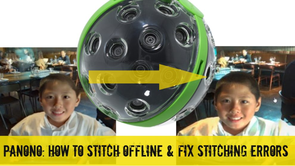 stitching Panono offline and fixing stitching errors