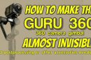 How to make the Guru 360 gimbal invisible