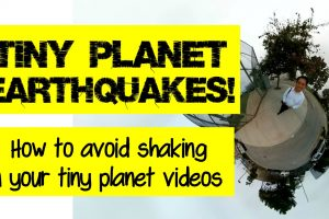 Technique: how to avoid shaking in your tiny planet videos