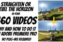 Tutorial on how to straighten or level the horizon in a 360 video
