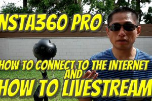Insta360 Pro tutorial: connect to the Internet and live stream