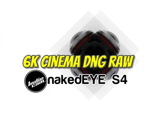 IndieCam nakedEYE s4 with 6K CinemaDNG Raw 360 video