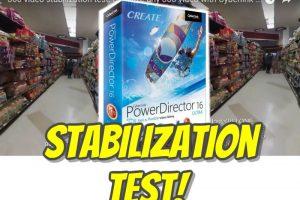 Cyberlink PowerDirector 16 Ultra 360 video stabilization test