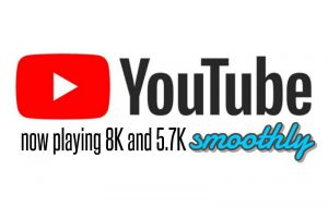 YouTube now plays 5.7K and 8K smoothly