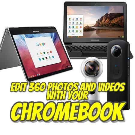 Edit 360 photos and videos on Chromebook