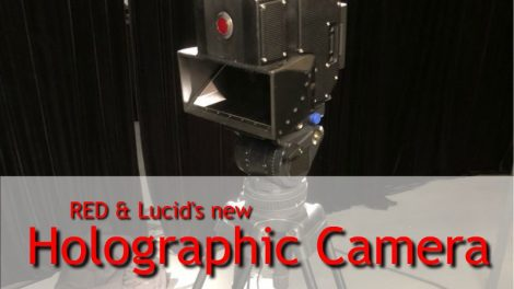 """Red and Lucid's """"8K"""" 3D/4V holographic camera"""