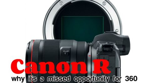 Canon R full frame mirrorless: a missed opportunity for 360