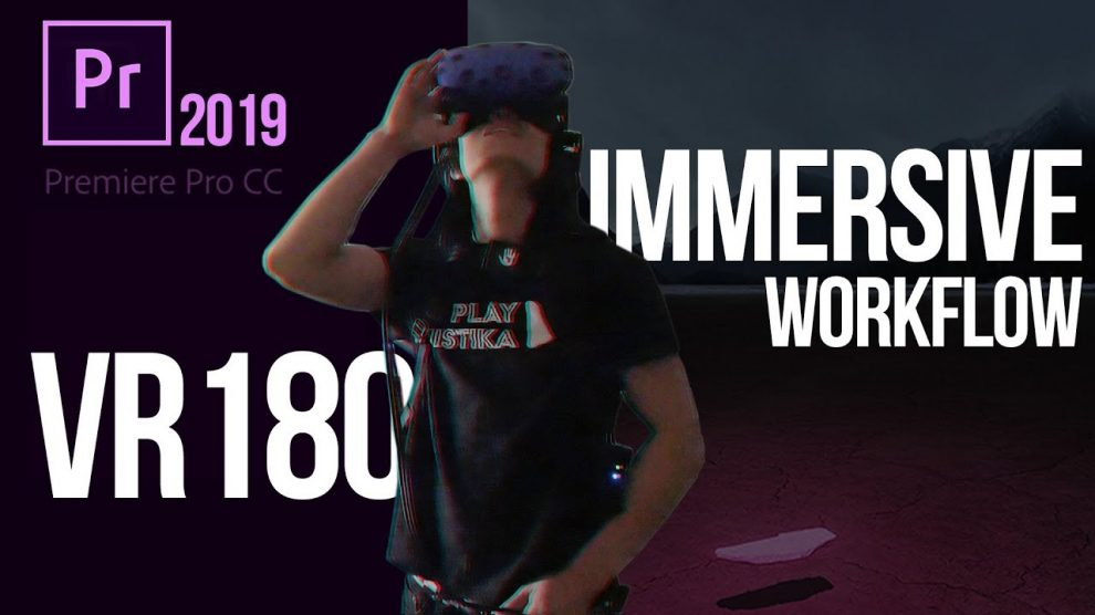 Adobe Premiere 2019 new features for 360 and 3D180