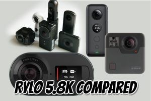 Rylo 5.8K camera comparison with other 360 cameras