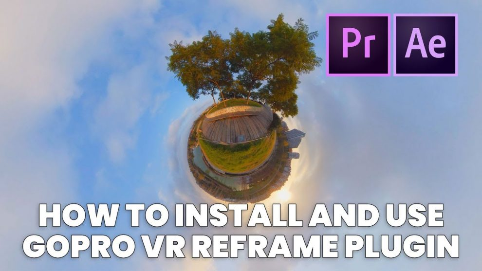 How to use GoPro VR Reframe in Adobe Premiere CC 2019