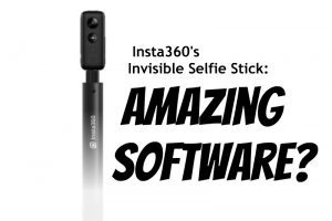 How does Insta360 software remove the invisible selfie stick?