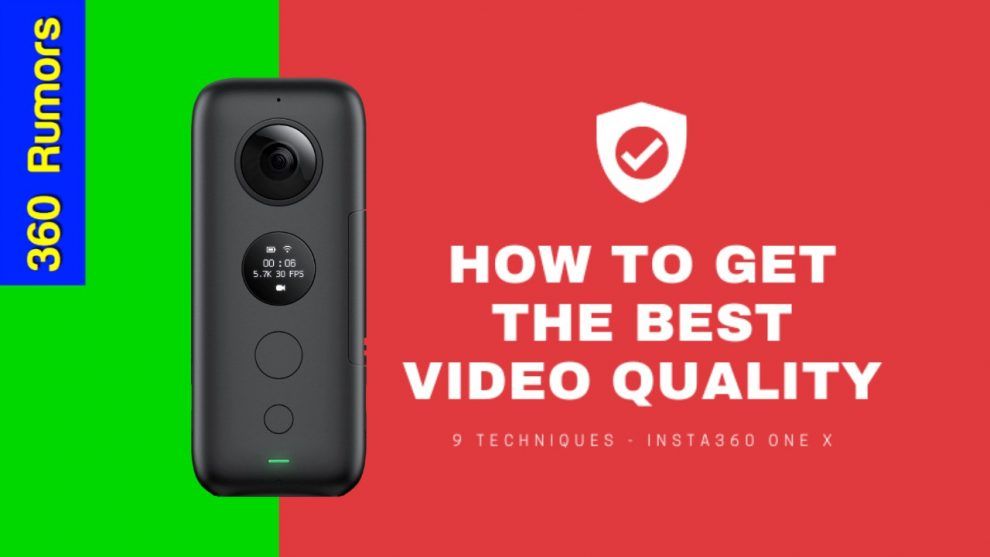 9 Tips to Get the Best Video Quality from Insta360 One X - 360 Rumors