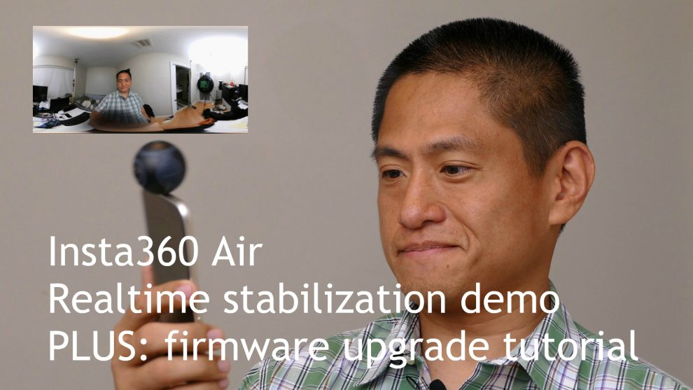 Insta360 Air image stabilization demo and firmware upgrade tutorial