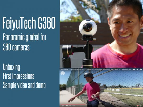 FeiyuTech G360 panoramic gimbal for 360 cameras first impressions and sample videos