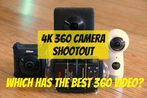 4K 360 camera shootout
