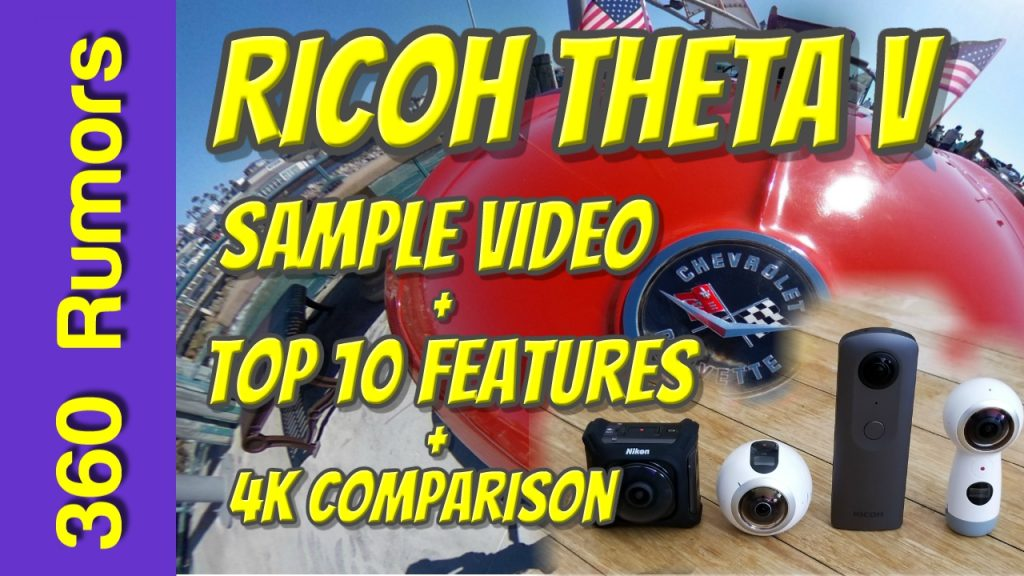Ricoh Theta V: sample video, top 10 features and 4K video comparison