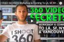 360 Video Secrets workshop