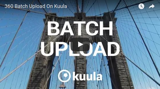 Kuula supports batch uploading of 360 photos