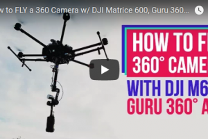 Stabilized 6K aerial 360 video with Z Cam S1, Guru 360 Air and DJI Matrice 600