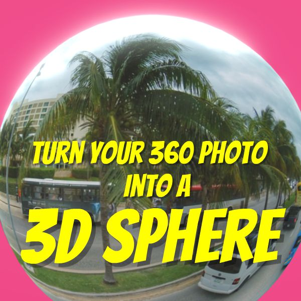 How to turn your 360 photo into a 3D sphere