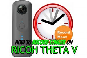 How to record longer videos on Ricoh Theta V